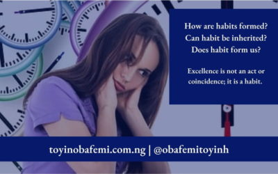 We form habits and later the habit forms us